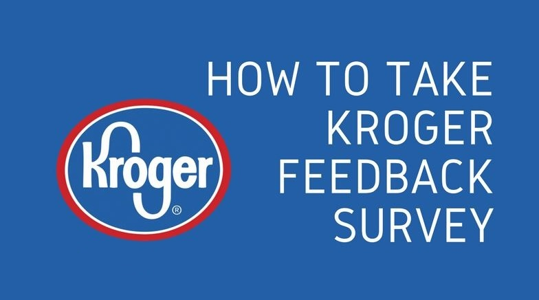 kroger feedback survey , kroger survey ,  kroger feedback survey for customer
